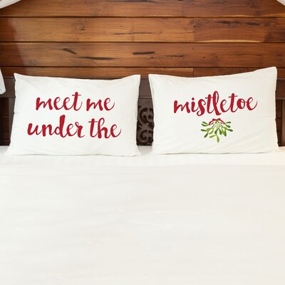 Better Together 2 Piece Meet Me Under the Mistletoe Pillow Case Set
