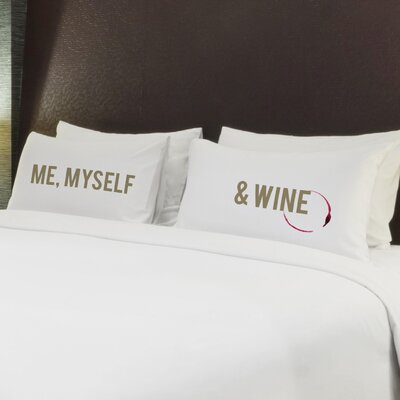 Better Together 2 Piece Me & Myself Wine Pillow Case Set