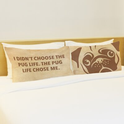 Better Together 2 Piece Pug Life Chose Me Pillow Case Set