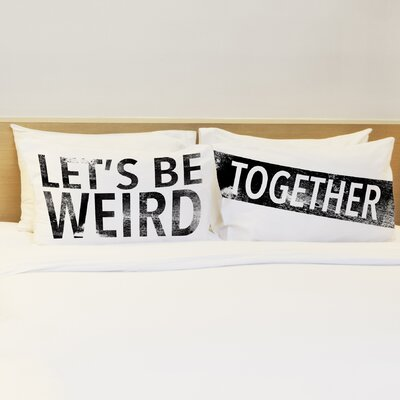 Better Together 2 Piece Lets Be Weird Together Pillow Case Set