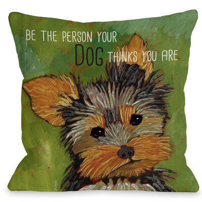 Doggy Decor Be the Person Throw Pillow