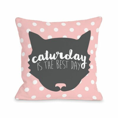 Caturday is the Best Day Throw Pillow Size: 16 H x 16 W