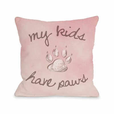 My Kids Have Paws Fleece Throw Pillow Size: 18 H x 18 W x 3 D