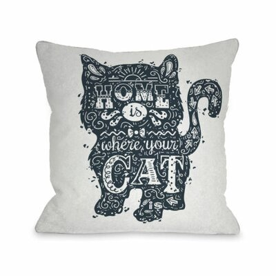 Home is Where the Cat is Throw Pillow Size: 18 H x 18 W