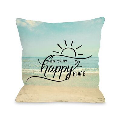 My Happy Place Beach Throw Pillow Size: 18 x 18, Fabric: Polyester