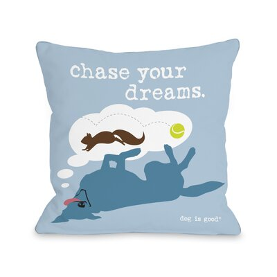 Chase Dreams Throw Pillow Size: 16 H x 16 W x 3 D