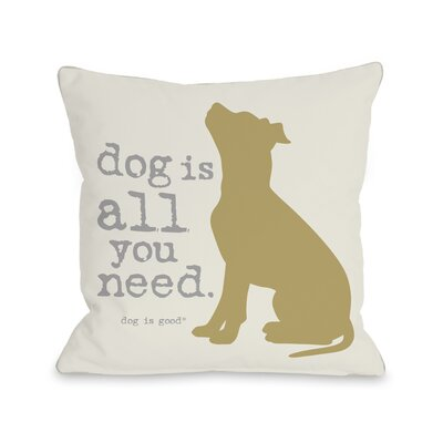 All You Need Throw Pillow Size: 20 H x 20 W x 4 D