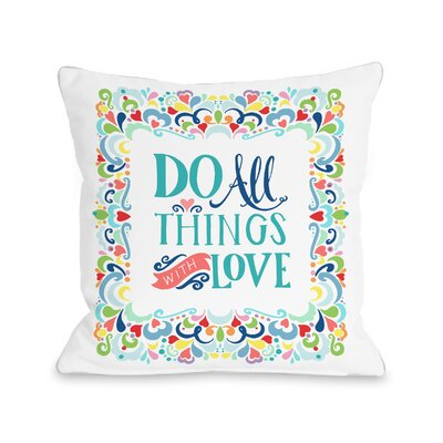 Bernetta All Things with Love Throw Pillow Size: 16 H x 16 W x 3 D