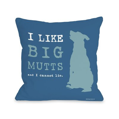 Doggy I Like Big Mutts Throw Pillow Size: 26 H x 26 W, Color: Blue