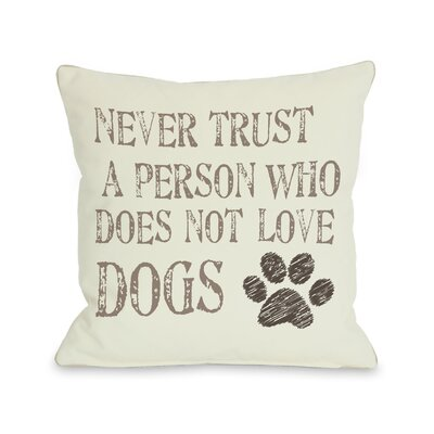 Never Trust a Person Who Does Not Love Dogs Fleece Throw Pillow
