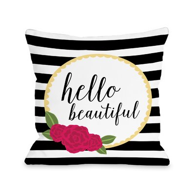 Ollie Hello Beautiful Throw Pillow Size: 18 H x 18 W x 3 D