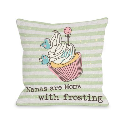 Nana's Are Moms with Frosting Throw Pillow