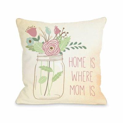 Home is Where Mom is Mason Jar Throw Pillow