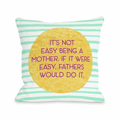Its Not Easy Being a Mother Throw Pillow