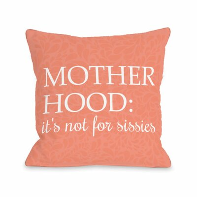 Motherhood Its Not for Sissies Throw Pillow