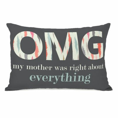 OMG My Mother Was Right Throw Pillow