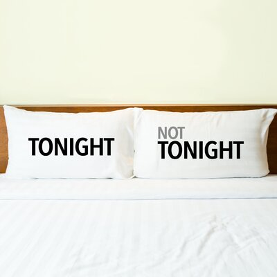 2 Piece Tonight Not Tonight Pillow Case Set