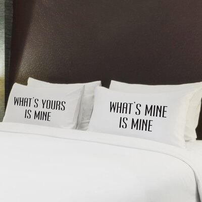 2 Piece Whats Yours is Mine Pillow Case Set