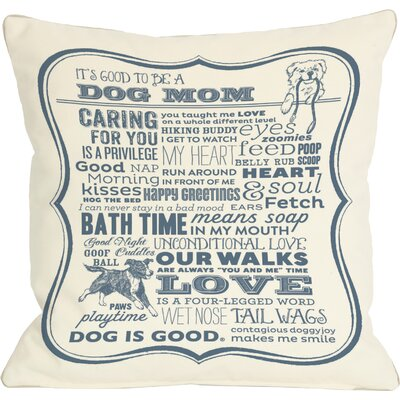Doggy D�cor Dog Mom Throw Pillow Size: 16 H x 16 W
