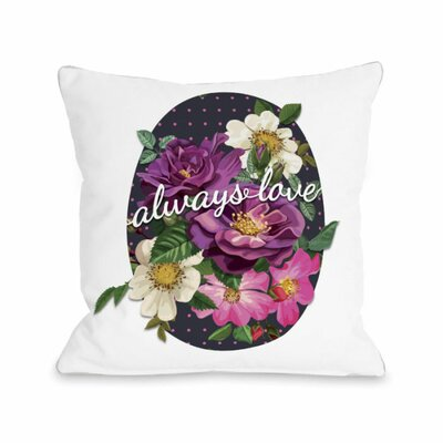 Always Love Popping Florals Throw Pillow Size: 18 H x 18 W x 3 D