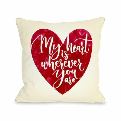 My Heart is Wherever You Are Throw Pillow Size: 18 H x 18 W x 3 D