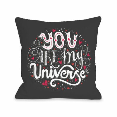 You Are My Universe Throw Pillow Size: 18 H x 18 W x 3 D