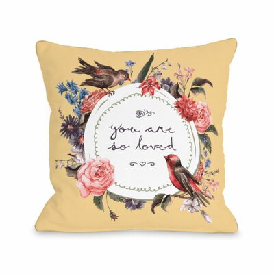You Are so Loved Floral Throw Pillow Size: 18 H x 18 W x 3 D
