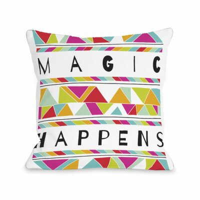 Magic Happens Throw Pillow Size: 18 H x 18 W x 3 D
