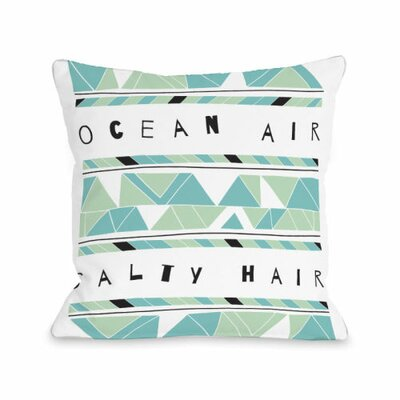 Ocean Air Salty Hair Throw Pillow Size: 16 H x 16 W x 3 D