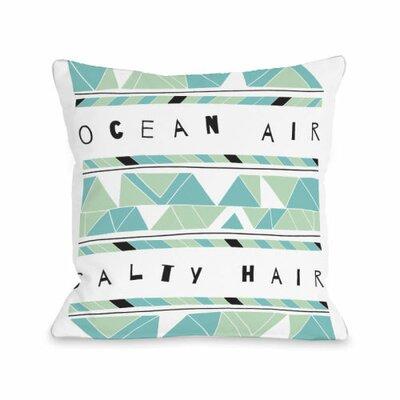 Ocean Air Salty Hair Throw Pillow Size: 18 H x 18 W x 3 D