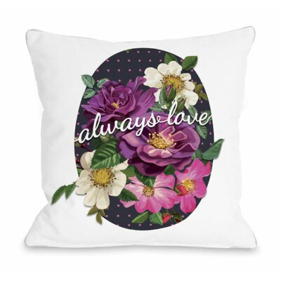 Always Love Popping Florals Throw Pillow Size: 16 H x 16 W x 3 D