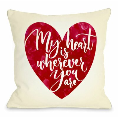 My Heart Is Wherever You Are Throw Pillow Size: 16 H x 16 W x 3 D