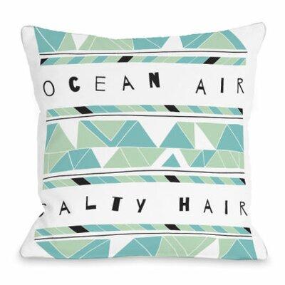 Ocean Air Salty Hair Throw Pillow Size: 16 H x 16 W x 3 D