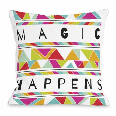 Magic Happens Throw Pillow Size: 16 H x 16 W x 3 D