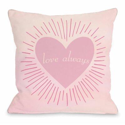 Love Always Throw Pillow Size: 18 H x 18 W x 3 D