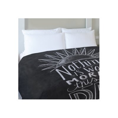 Nothing is Worth More than This Day Fleece Duvet Cover Size: King