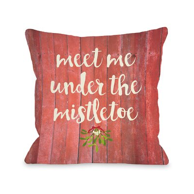 Meet Me Under the Mistletoe Wood Throw Pillow Size: 16