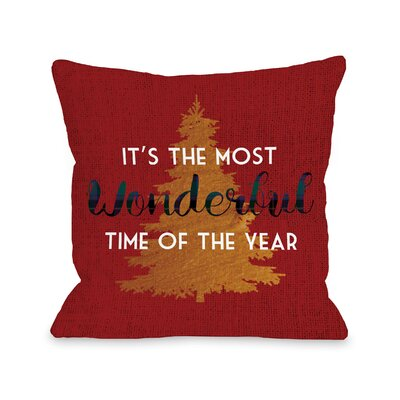 Most Wonderful Time Tree Throw Pillow Size: 18 H x 18 W