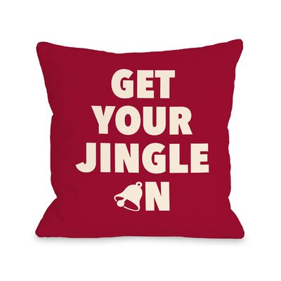 Get Your Jingle Throw Pillow Size: 18 H x 18 W