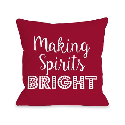 Making Spirits Bright Throw Pillow Size: 18 H x 18 W