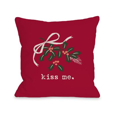 Kiss Me Mistletoe Throw Pillow Size: 16 H x 16 W
