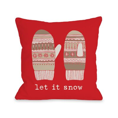 Let It Snow Mittens Throw Pillow Size: 16 H x 16 W