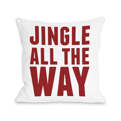 Jingle All the Way Throw Pillow Size: 18 H x 18 W