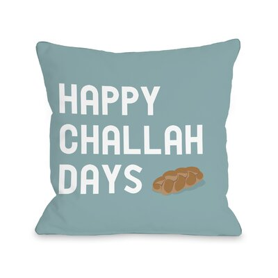 Happy Challah Days Throw Pillow Size: 18 H x 18 W
