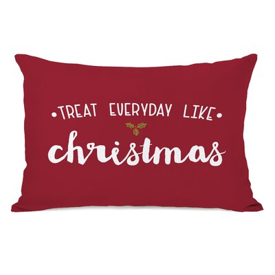 Treat Everday like Christmas Lumbar Pillow