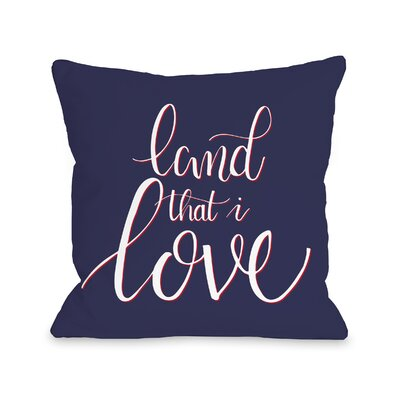 Land that I Love Throw Pillow Size: 18 H x 18 W x 3 D
