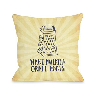 Make America Grate Again Starburst Throw Pillow Size: 18 H x 18 W x 3 D