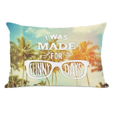 I Was Made for Sunny Days Lumbar Pillow