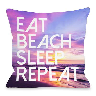 Eat Beach Sleep Repeat Throw Pillow Size: 18 H x 18 W x 3 D