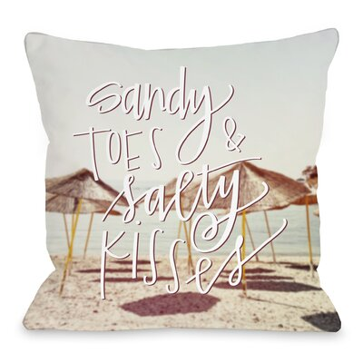 Sandy Toes Salty Kisses Throw Pillow Size: 16 H x 16 W x 3 D
